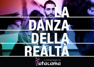 """COMPAGNIA ATACAMA  """"La danza della realtà"""""""